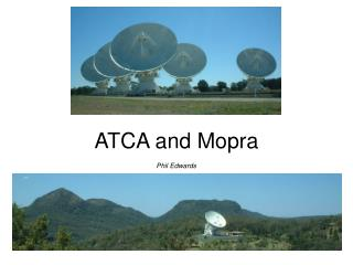 ATCA and Mopra Phil Edwards