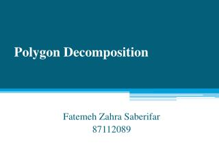 Polygon Decomposition