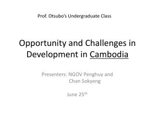 Opportunity and Challenges in Development in Cambodia