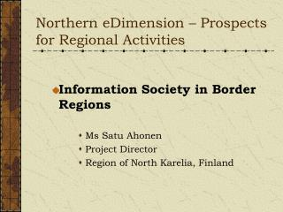 Northern eDimension – Prospects for Regional Activities