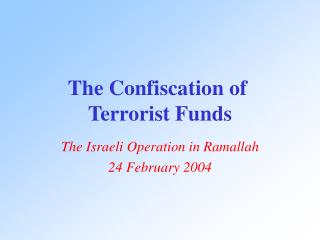 The Confiscation of  Terrorist Funds