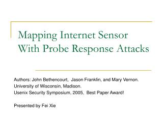 Mapping Internet Sensor With Probe Response Attacks