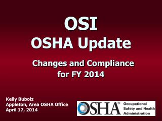 OSI OSHA Update Changes and  Compliance for FY 2014