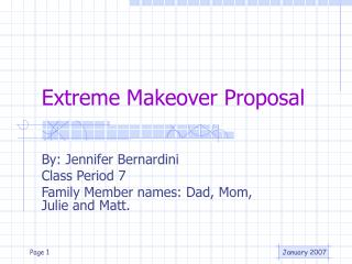 Extreme Makeover Proposal