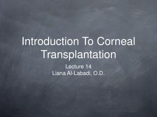 Introduction To Corneal Transplantation