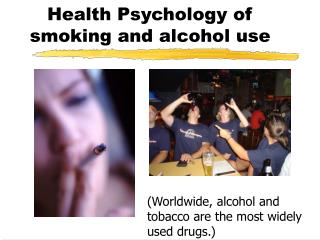 Health Psychology of smoking and alcohol use