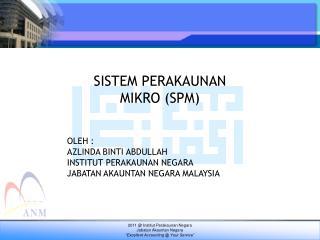"2011 @ Institut Perakaunan Negara Jabatan Akauntan Negara ""Excellent Accounting @ Your Service"""