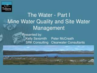 The Water - Part I  Mine Water Quality and Site Water Management