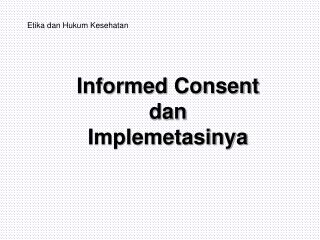 Informed Consent dan Implemetasinya