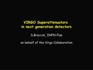 VIRGO Superattenuators  in next generation detectors S.Braccini, INFN-Pisa