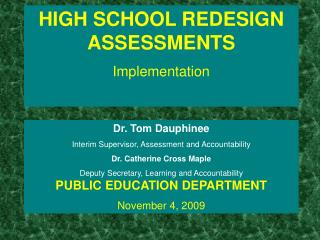 HIGH SCHOOL REDESIGN ASSESSMENTS  Implementation