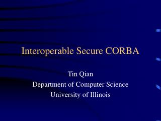 Interoperable Secure CORBA
