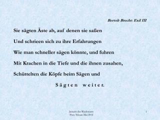 Bertolt Brecht: Exil III Sie sägten Äste ab, auf denen sie saßen