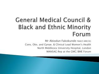 General Medical Council & Black and Ethnic Minority Forum