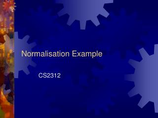 Normalisation Example
