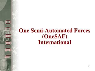 One Semi-Automated Forces (OneSAF) International