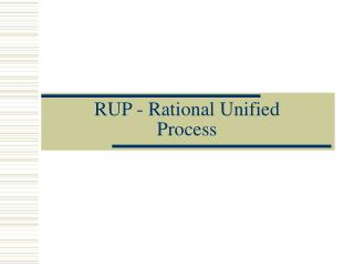 RUP - Rational Unified  Process