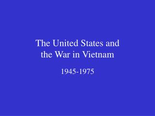 The United States and the War in Vietnam