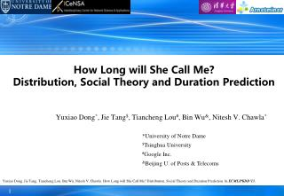 How Long will She Call Me?  Distribution, Social Theory and Duration Prediction