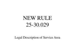 NEW RULE 25-30.029