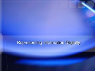 Representing Information Digitally
