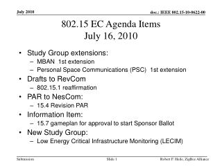 802.15 EC Agenda Items July 16, 2010