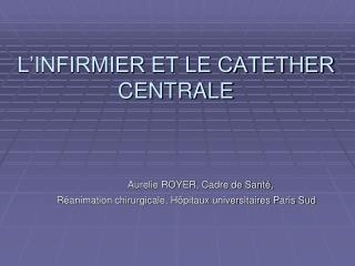 L'INFIRMIER ET LE CATETHER CENTRALE