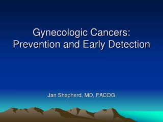 Gynecologic Cancers:  Prevention and Early Detection