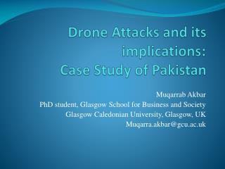 Drone Attacks and its implications : Case Study of Pakistan