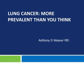 Lung Cancer: More prevalent than you  think
