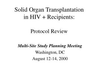 Solid Organ Transplantation  in HIV + Recipients: Protocol Review