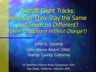 Aircraft Flight Tracks:  How Can They Stay the Same and Seem So Different New Perceptions Without Change