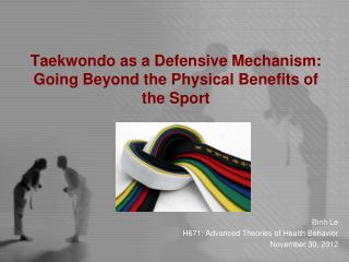 Taekwondo as a Defensive Mechanism: Going Beyond the Physical Benefits of the Sport