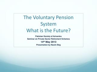 The Voluntary Pension System What is the Future?