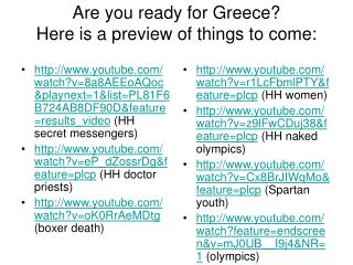 Are you ready for Greece? Here is a preview of things to come:
