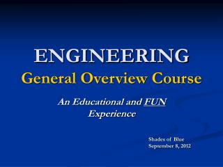 ENGINEERING General Overview Course