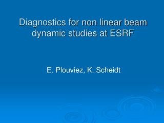 Diagnostics for non linear beam dynamic studies at ESRF