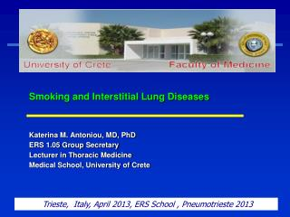 Smoking and Interstitial Lung Diseases Katerina M. Antoniou, MD, PhD ERS 1.05 Group Secretary