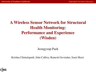 A Wireless Sensor Network for Structural Health Monitoring:  Performance and Experience (Wisden)