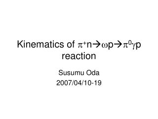 Kinematics of  p + n  w p p 0 g p reaction