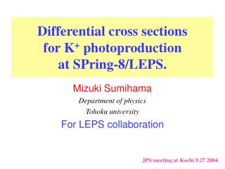 Differential cross sections  for K +  photoproduction  at SPring-8/LEPS.