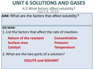 UNIT 6 SOLUTIONS AND GASES 6.2 What factors affect solubility?