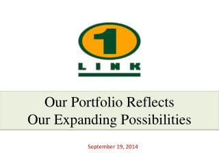 Our Portfolio Reflects Our Expanding Possibilities