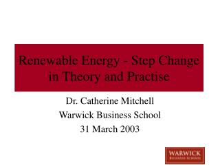 Renewable Energy - Step Change in Theory and Practise