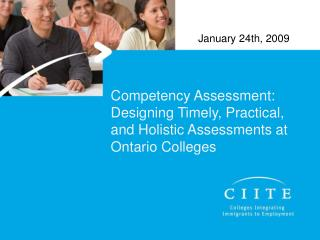 Competency Assessment: Designing Timely, Practical, and Holistic Assessments at Ontario Colleges