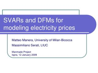 SVARs and DFMs for modeling electricity prices