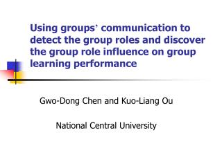 Gwo-Dong Chen and Kuo-Liang Ou National Central University