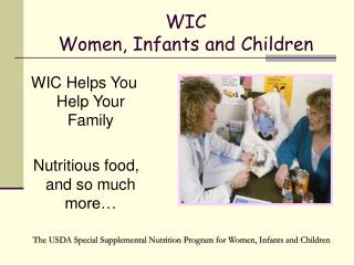 WIC  Women, Infants and Children