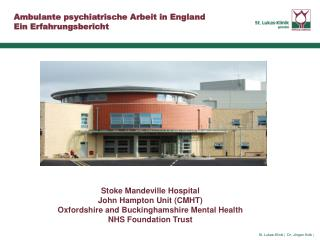 Stoke Mandeville Hospital John Hampton Unit (CMHT) Oxfordshire and Buckinghamshire Mental Health