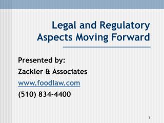 Legal and Regulatory Aspects Moving Forward